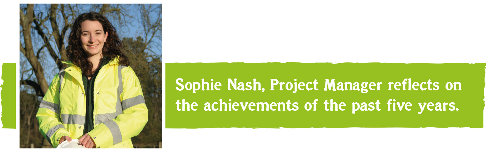 Sophie Nash, Project Manager reflects on the achievements of the past five years